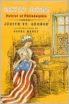 Betsy Ross: Patriot of Philadelphia