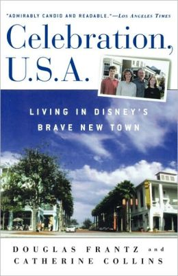 Celebration, U.S.A.: Living in Disney's Brave New Town