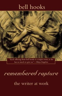 remembered rapture: the writer at work