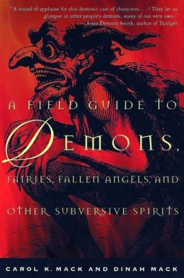 Field Guide to Demons, Fairies, Fallen Angels, and Other Subversive Spirits