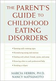 The Parent's Guide to Childhood Eating Disorders: A Nutritional Approach to Solving Eating Disorders