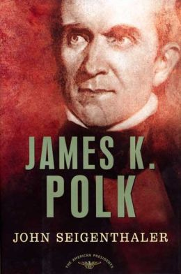James K. Polk (American Presidents Series)
