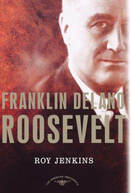 Franklin Delano Roosevelt (American Presidents Series)