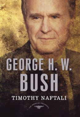 George H. W. Bush (American Presidents Series)