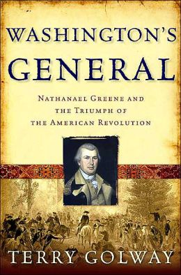 Washington's General: Nathanael Greene and the Triumpth of the American Revolution