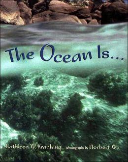 The Ocean Is...,
