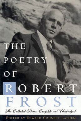 The Poetry of Robert Frost; All Eleven of His Books, Complete