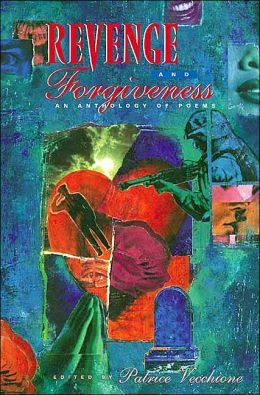 Revenge and Forgiveness: An Anthology of Poems