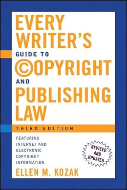 Every Writer's Guide to Copyright and Publishing Law