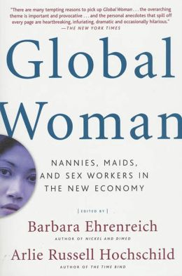 Global Woman: Nannies, Maids, and Sex Workers in the New Economy