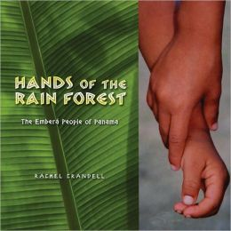 Hands of the Rain Forest: The Embera People of Panama