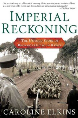 Imperial Reckoning: The Untold Story of Britain's Gulag in Kenya