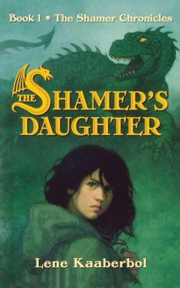 The Shamer's Daughter (Shamer Chronicles Series #1)