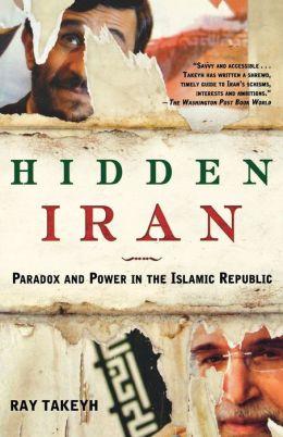 Hidden Iran: Paradox and Power in the Islamic Republic