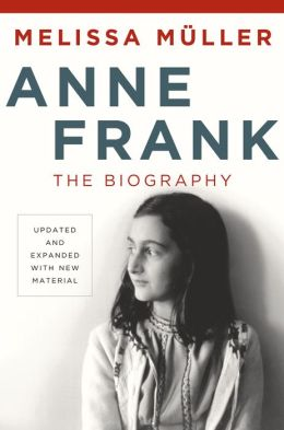 Anne Frank: The Biography by Melissa Muller | 9780805087314 | Hardcover | Barnes & Noble