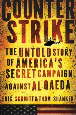 Counterstrike: The Untold Story of America's Secret Campaign Against Al Qaeda