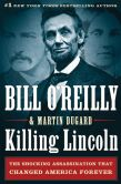 Book Cover Image. Title: Killing Lincoln:  The Shocking Assassination That Changed America Forever, Author: Bill O'Reilly