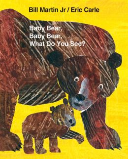 Baby Bear, Baby Bear, What Do You See? (Big Book Edition)