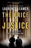 Book Cover Image. Title: The Price of Justice:  A True Story of Greed and Corruption, Author: Laurence Leamer