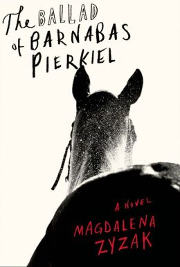 The Ballad of Barnabas Pierkiel: A Novel