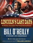 Book Cover Image. Title: Lincoln's Last Days:  The Shocking Assassination That Changed America Forever, Author: Bill O'Reilly