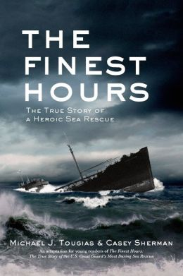 The Finest Hours: The True Story of the Coast Guard's Most Daring Sea Rescue