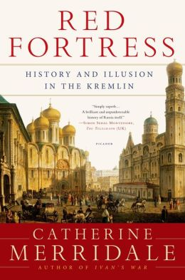 Red Fortress: History and Illusion in the Kremlin