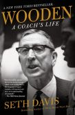 Book Cover Image. Title: Wooden:  A Coach's Life, Author: Seth Davis