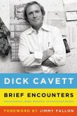 Book Cover Image. Title: Brief Encounters:  Conversations, Magic Moments, and Assorted Hijinks, Author: Dick Cavett
