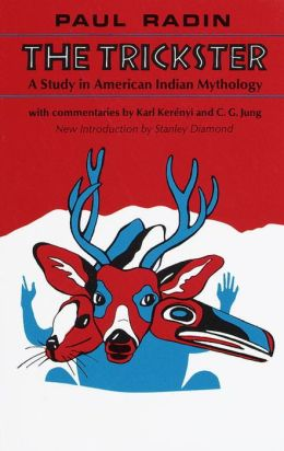 Trickster : Study in American Indian Mythology
