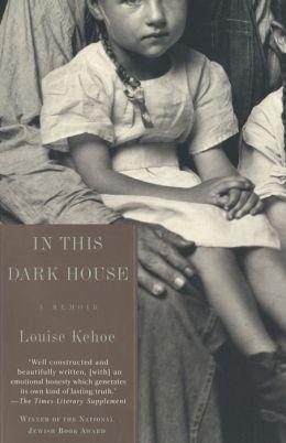 In This Dark House : A Memoir