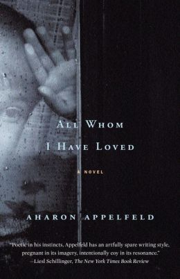 All Whom I Have Loved: A Novel