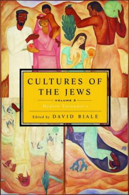 Cultures of the Jews: Modern Encounters