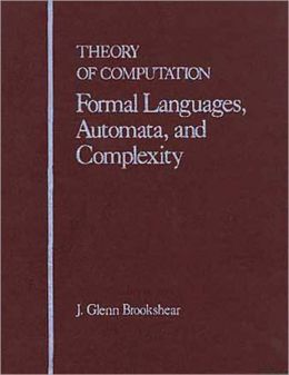 Theory of Computation: Formal Languages, Automata and Complexity