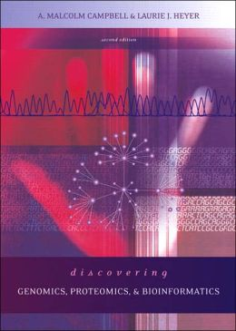 Discovering Genomics, Proteomics and Bioinformatics, Second Edition