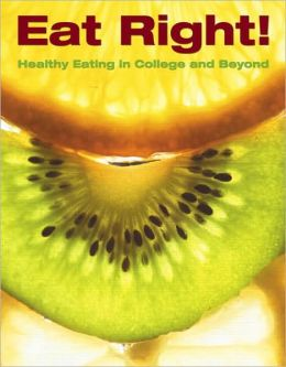 Eat Right!: Healthy Eating in College and Beyond