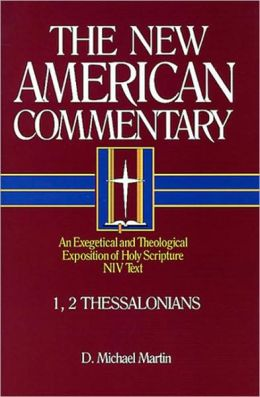 1, 2 Thessalonians: An Exegetical and Theological Exposition of Holy Scripture