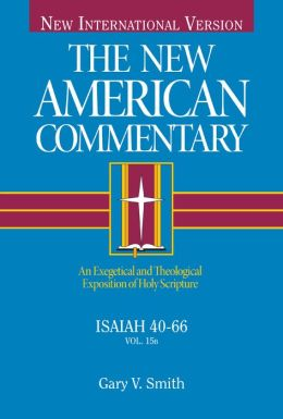 Isaiah 40-66: An Exegetical and Theological Exposition of Holy Scripture