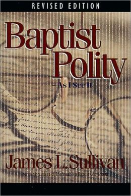 Baptist Polity; As I See It