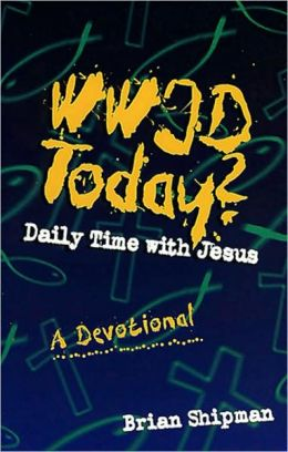 WWJD Today?: One Year of Daily Devotions for Youth
