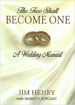 The Two Shall Become One: A Wedding Manual