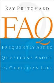 Frequently Asked Questions about the Christian Life