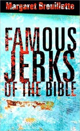 Famous Jerks of the Bible