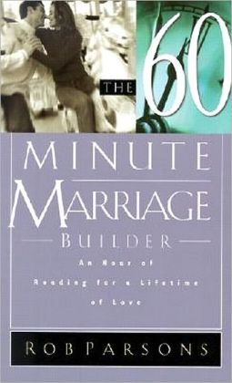 The Sixty Minute Marriage Builder: An Hour of Reading for a Lifetime of Love