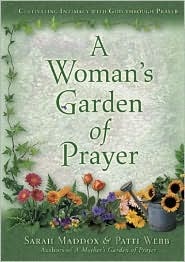 A Woman's Garden of Prayer: Cultivating Intimacy with God Through Prayer