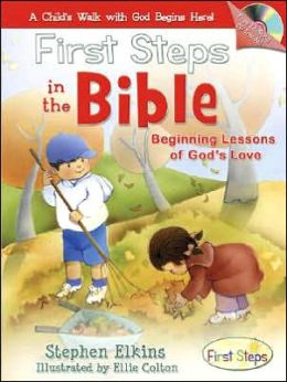 First Steps in the Bible: A Child's Walk with God Begins Here!