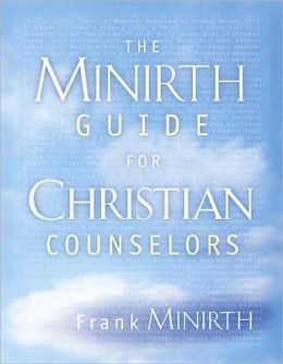 The Minirth Guide for Christian Counselors