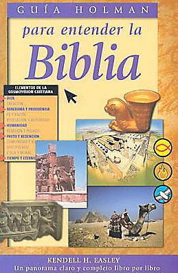 Holman Quicksource Guide to Understanding the Bible Spanish Edition