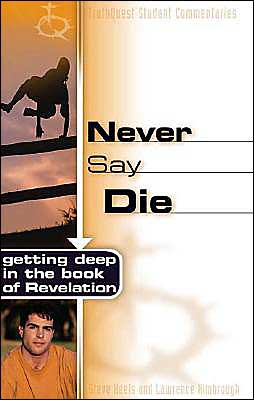 Never Say Die: Getting Deep in the Book of Revelation
