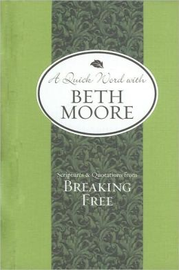 Scriptures and Quotations from Breaking Free